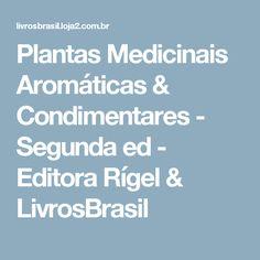 Plantas Medicinais Aromáticas & Condimentares - Segunda ed - Editora Rígel & LivrosBrasil