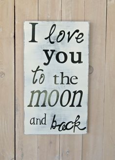 Love You to the Moon and back..Wood sign..Cream & Black..10x20..Wall Decor..Nursery..Children decor..Children sign..