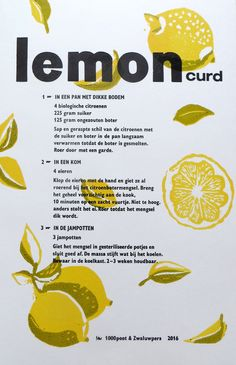 Lemoncurd | wisselrecept met 1000-poot | 18 x 27 cm | 2015 | uitverkocht Cantaloupe, Sweets, Fruit, Cooking, Type, Food, Kitchen, Gummi Candy, Candy