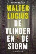 De vlinder en de storm van Walter Lucius - verkozen tot beste Nederlandstalige Thriller-debuut van 2013. Als eBook verkrijgbaar bij BrunaTablisto.