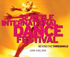 Take in a world of dance during the 2014 Seattle International Dance Festival happening in and around South Lake Union from June 13-22.