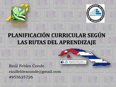 PLANIFICAR CLASES SEGÚN LAS RUTAS DEL APRENDIZAJE by Raúl Febles Conde via slideshare