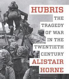 Hubris: The Tragedy Of War In The Twentieth Century PDF