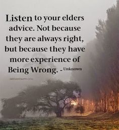Sometimes wisdom from experience is a tough thing to hear.  But we should still listen...  Inspiring quote