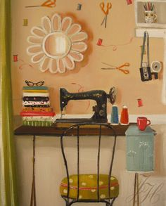 Sewing Room ~ Painting by Janet Hill (She is amazing - go and check out her portfolio. I mean it - go and go now!).