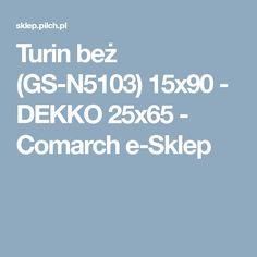 Turin beż (GS-N5103) 15x90 - DEKKO 25x65 - Comarch e-Sklep