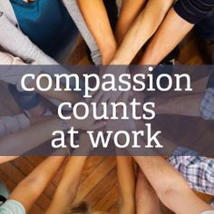 #Compassion counts at work! University of Michigan Center for Positive Organizations