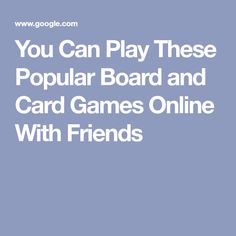 You Can Play These Popular Board and Card Games Online With Friends Play Online, Online Games, Effective Meetings, Different Games, Invite Your Friends, Game Night, Spice Things Up, Games To Play, Card Games
