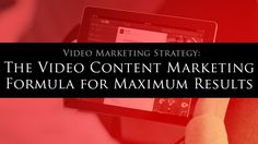 Are you maximizing your video content marketing efforts? Follow this video marketing strategy to boost traffic, click through rates and conversions.