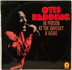Otis Redding - In Person at the Whisky A Gogo