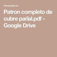 Patron completo de cubre pañal.pdf - Google Drive