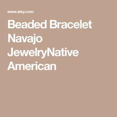 Beaded Bracelet Navajo JewelryNative American