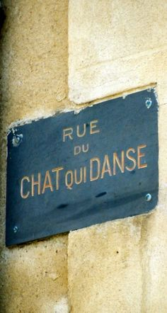 Rue du Chat Qui Danse ~ Dancing Cat Street