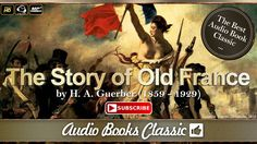 Audiobook: The Story of Old France by H. A. Guerber  | Audio Books Class...