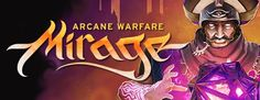 Free Weekend  Mirage: Arcane Warfare