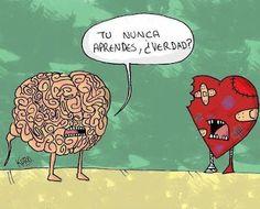 jajaja! a mi no me pasa, primero hay que pensar, un poco, antes de abrir el corazon!