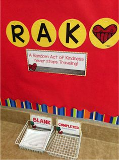 To build community in your classroom- student RAKs (Random Acts of Kindness).  They can do these for people around the school and each Friday have someone deliver the completed forms to the recipients.