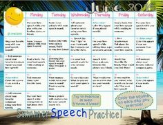 "This packet is for at home summer activities to practice speech sounds. Each day it provides an activity for your child/student to complete while working on their speech sounds. Such as, ""Go on a bike ride today, what do you see with your speech sound?""  It is noted to try and practice 3 times/week and to color in the days that you practice."