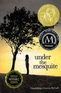 Under the Mesquite by Guadalupe Garcia McCall. Beautifully written in verse for grades 6 and up, this first time author tells the story of high school student Lupita. Uprooted from her native Mexico, Lupita has to learn a new language and a new way of life in Texas.  Throughout the book, Lupita reflects on what it means to be part of two worlds. (Summer 2012)