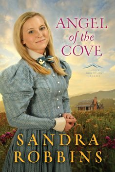 "Read ""Angel of the Cove"" by Sandra Robbins available from Rakuten Kobo. In the first book in the Smoky Mountain Dreams series, acclaimed author Sandra Robbins weaves a tale of love, loss, and . Christian Fiction Books, Coving, Dream Book, Happy Reading, My Escape, Historical Romance, Romance Books, Book 1, Book Title"