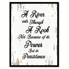 A River Cuts Through A Rock Motivation Quote Saying Gift Ideas Home Decor Wall Art. Motivational, Inspirational, Quote, Handmade, Wisdom, Words, Gifts, Wall, Decor, Art, Decoration, Sales, Positive, Philosophy, Vintage, Cottage, Rustic,