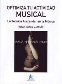portada del Libro: Optimiza tu actividad musical. La Técnica Alexander en la música