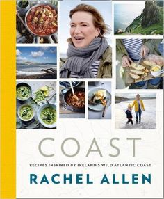 Coast: Recipes from Ireland's Wild Atlantic Way: Rachel Allen: 9780007462438: Books - Amazon.ca