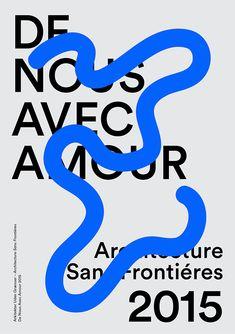 Architecture Sans Frontières Photo by Stefan Björklund on Behance Poster Design, Graphic Design Posters, Graphic Design Typography, Graphic Design Illustration, Poster Layout, Typo Poster, Typographic Poster, Poster Text, Blue Poster