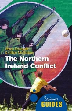 The Northern Ireland Conflict: A Beginner's Guide (Beginner's Guides) by Aaron Edwards http://www.amazon.co.uk/dp/1851687297/ref=cm_sw_r_pi_dp_yci5vb1HHZ5PB