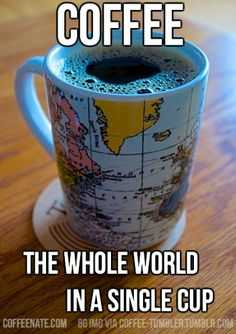 #Coffee: The whole world in a single cup!