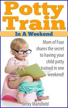 Potty Train in a weekend  How this mom trained each of her kids in a weekend