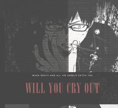 """""""When death and all his angels catch you, will you cry out?""""   Yukio Okumura   Ao no Exorcist"""