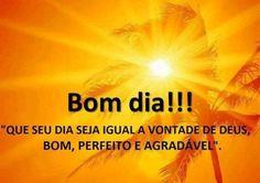 <p></p><p>Bom dia! Que seu dia seja igual a vontade de Deus: bom, perfeito e agradável.</p>