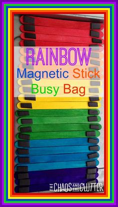 Rainbow Magnetic Stick Busy Bag - great for preschoolers when they are learning letters.  Write letters on each stick.  Have them match letters and make a rainbow.  All A's together- letter A rainbow etc.