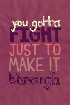 fight to make it through