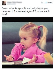 This would be me...if I had a boss, and a paying job. lol  -- sporcle is trouble2323
