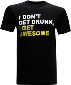 I Get Awesome Men's Funny T-Shirt