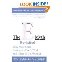 The E-Myth Revisited: Why Most Small Businesses Don't Work and What to Do About It by Michael E. Gerber