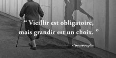 Vieillir est obligatoire, grandir est un choix - Youssoupha
