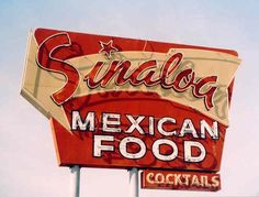 Sinaloa Mexican Food - Bakersfield, CA Old Neon Signs, Old Signs, Logo Sign, Sign I, Vintage Ideas, Vintage Signs, Bakersfield Restaurant, Love Neon Sign, Kern County