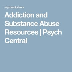 Addiction and Substance Abuse Resources | Psych Central