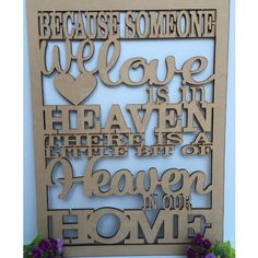 Because someone we love is in heaven there is a little bit of heaven in our home- wooden memorial plaque keepsake. Wooden Decor, Home Signs, Woody, Personalized Gifts, Heaven, How To Apply, Australia, Projects, Design