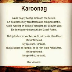 'Karoonag'. Afrikaans poësie | poetry, gedig | poem African Poems, Afrikaans Language, Writing Lyrics, Beautiful Verses, Afrikaanse Quotes, Prayer Verses, Love Poems, Quotations, Me Quotes