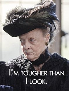 """Downton Abbey: Lady Violet """"I'm tougher than I look. Lady Violet, Julian Fellowes, Dowager Countess, Downton Abbey Fashion, Maggie Smith, Miss Marple, Hercule Poirot, Favorite Tv Shows, Sherlock"""