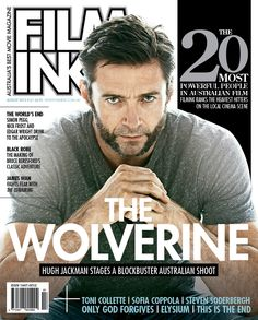 August Edition (on shelves 18th July 2013) - with #TheWolverine on the cover! #HughJackman