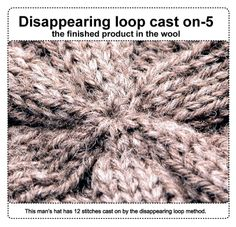 Tutorial - disappearing loop cast on. Great way to cast on for anything you need to start from the center. TechKnitting