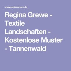 Regina Grewe - Textile Landschaften - Kostenlose Muster - Tannenwald
