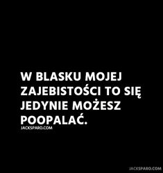 Real Quotes, Mood Quotes, Life Quotes, Funny Relatable Memes, Wtf Funny, Funny Quotes, Life Slogans, Polish Memes, Sad Texts