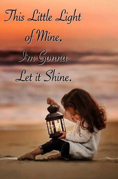 "Jesus song quote, ""This little light of mine, I'm gonna let it shine"". Little girl with a lantern sitting on the beach at sunset. #propheticart"