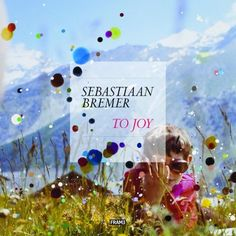 Sebastiaan Bremer:To Joy